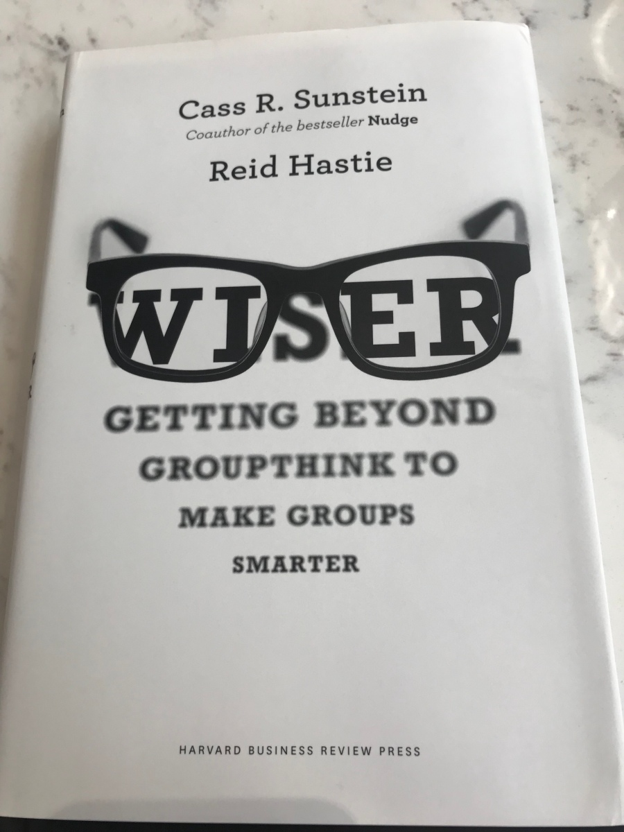 [Books] Wiser (part 2) - getting past groupthink to better outcomes